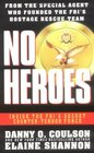 No Heroes : Inside the FBI's Secret Counter-Terror Force
