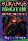 Bigfoot Big Trouble