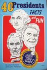 40 Presidents: Facts and Fun