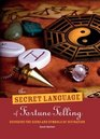 The Secret Language of Fortune Telling