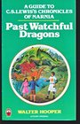 Past Watchful Dragons A Guide to C S Lewis's Chronicles of Narnia