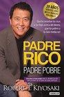 Padre Rico Padre Pobre Edicin 20 aniversario Qu les ensean los ricos a sus hijos acerca del dineroque los pobres y la clase media no/Rich Dad Poor Da