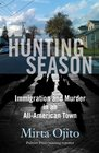 Hunting Season Immigration and Murder in an All-American Town