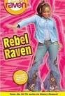 That's So Raven: Rebel Raven - Book #15