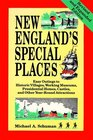New England's Special Places Easy Outings to Historic Villages Working Museums Presidential Homes Castles and Other Year-Round Attractions