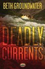 Deadly Currents (RM Outdoor Adventures, Bk 1)