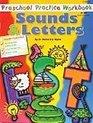 The Preschool Practice Workbook of Sounds & Letters