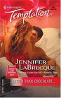 Better Than Chocolate... (Wrong Bed) (Harlequin Temptation, No 992)