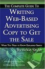 The Complete Guide to Writing Web-Based Advertising Copy to Get the Sale What You Need to Know Explained Simply