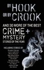 By Hook or By Crook: And 30 More of The Best Crime and Mystery Stories of the Year