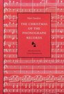 The Christmas of the Phonograph Records A Recollection