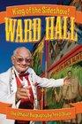 Ward Hall - King of the Sideshow