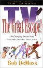 TV The Great Escape  Life-Changing Stories from Those Who Dared to Take Control