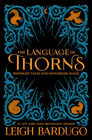 The Language of Thorns Midnight Tales and Dangerous Magic