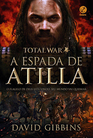 Total War A Espada de Atilla - Vol 2