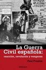 La guerra civil espanola / A Concise History of the Spanish Civil War Reaccion revolucion y venganza / Reaction Revolution and Revenge
