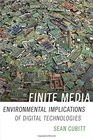 Finite Media Environmental Implications of Digital Technologies
