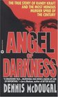 Angel of Darkness The True Story of Randy Kraft and the Most Heinous Murder Spree of the Century