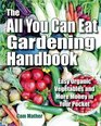 The All You Can Eat Gardening Handbook Easy Organic Vegetables and More Money in Your Pocket