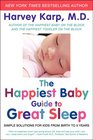 The Happiest Baby Guide to Great Sleep Simple Solutions for Kids from Birth to 5 Years
