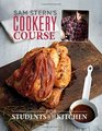 Sam Stern's Cookery Course For Students in the Kitchen