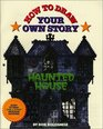 How To Draw Your Own Story Haunted House