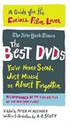 The Best DVDs You've Never Seen, Just Missed or Almost Forgotten : A Guide for the Curious Film Lover