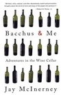 Bacchus and Me : Adventures in the Wine Cellar
