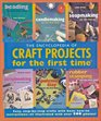 Encyclopedia of Craft Projects for the first timer Easy Step-by-Step Crafts with Basic How-to Instructions--All Illustrated with Over 500 Photos