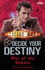 War of the Robots (Doctor Who: Decide Your Destiny, No 6)