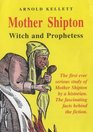 Mother Shipton, Witch and Prophetess