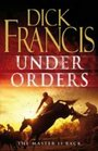 Under Orders (Sid Halley, Bk 4) (Large Print)