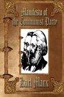 Manifesto of the Communist Party Unabridged Edition