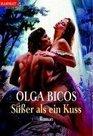 Ssser als ein Kuss