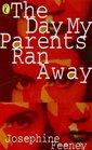 THE DAY MY PARENTS RAN AWAY