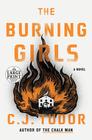The Burning Girls A Novel