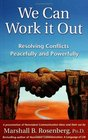 We Can Work It Out : Resolving Conflicts Peacefully and Powerfully (Nonviolent Communication Guides)
