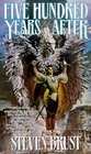 Five Hundred Years After (Phoenix Guards, Bk 2)