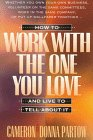 How to Work With the One You Love and Live to Tell About It