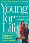 Young For Life The Easy No-Diet No-Sweat Plan to Look and Feel 10 Years Younger