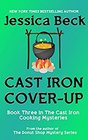 Cast Iron Cover-Up (Cast Iron Cooking, Bk 3)