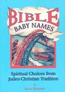 Bible Baby Names Spiritual Choices from Judeo-Christian Tradition
