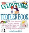 The Everything Toddler Book: From Controlling Tantrums to Potty Training, Practical Advice to Get You and Your Toddler Through the Formative Years (Everything Series)