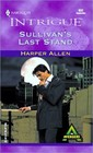 Sullivan's Last Stand (Avengers, Bk 2) (Harlequin Intrigue, No 632)