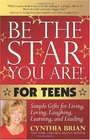 Be the Star You Are for Teens Simple Gifts for Living Loving Laughing Learning and Leading
