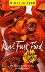 Real Fast Food : 350 Recipes Ready-to-Eat in 30 Minutes