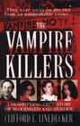 The Vampire Killers A Horrifying True Story of Bloodshed and Murder