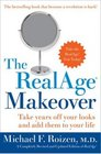 The RealAge Makeover Take Years off Your Looks and Add Them to Your Life