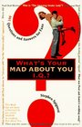 """What's Your """"Mad About You"""" Iq?: 601 Questions and Answers for Fans"""