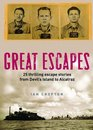 Great Escapes 25 Thrilling escape stories from Devil's Island to Alcatraz